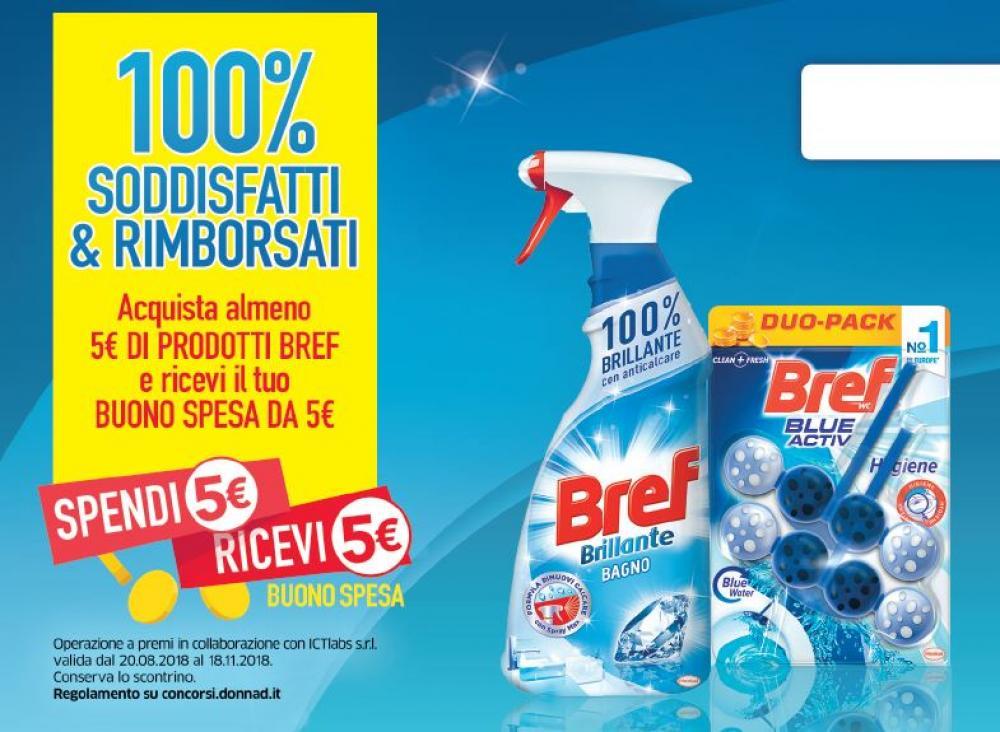 Con BREF 100% soddisfatti & rimborsati